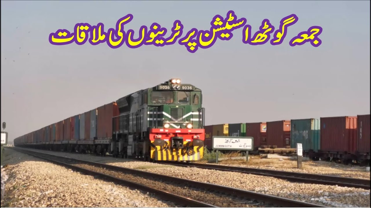 Dual Action Between Container Train & Karakoram Express   KCR Arriving Jumma Goth Railway Station