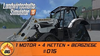 LS 15 The Alps Forstprojekt #015 | 1 MOTOR + 4 KETTEN = BERGZIEGE | Let's Play [HD]