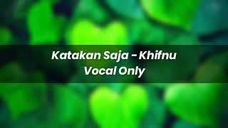Katakan Saja - Khifnu Acapella - Vocal Only + Key & Bpm