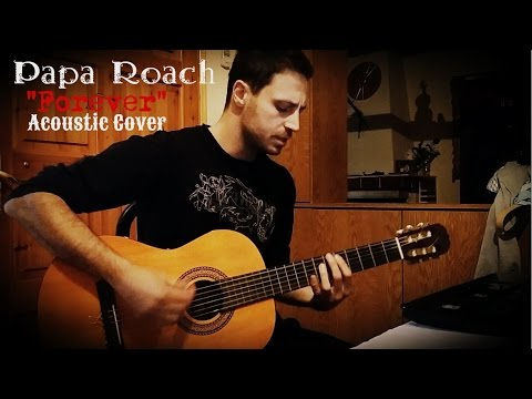Papa Roach - Forever (Acoustic Cover)