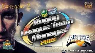 Rugby League Team Manager 2018 - Ep 02 - Challenge Cup!