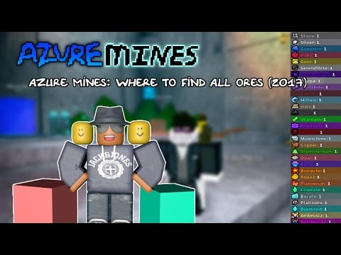 Azure Mines: Where To Find All Ores (2017)