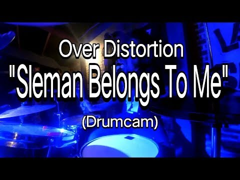 Over Distortion - Sleman Belongs To Me (Drumcam)
