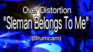 Over Distortion - Sleman Belongs To Me (Drumcam)