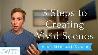 3 Steps to Creating Vivid Scenes | YEW's Writing Tip Tuesday