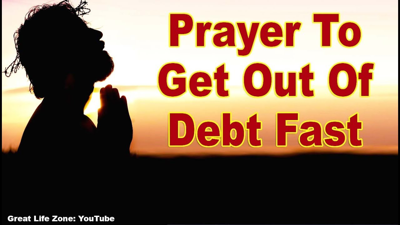 Prayers To Get Out Debt Fast Powerful Money Affirmations
