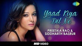 Yaad Kiya Dil Ne | Cover by Preetika Rao & Siddharth Basrur | HD Video
