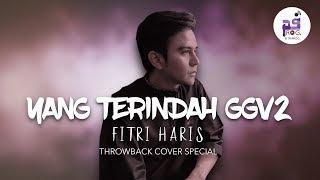 Yang Terindah GGV2 (Official Video Lirik HD) - Fitri Haris