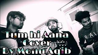 tum-hi-aana-l-new-version-l-2019-zubin-l-cover-songs-l-monu-aqib-l-latest-