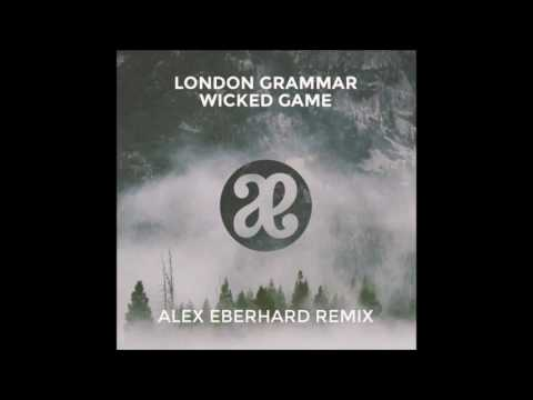 London Grammar - Wicked Game (Alex Eberhard Remix)