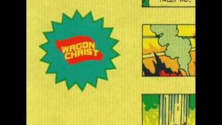 Wagon Christ  - My organ in your face