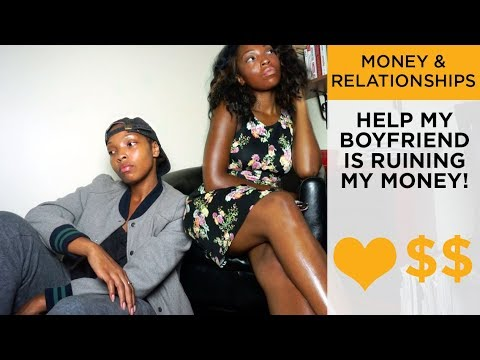 Money and relationships | help my boyfriend is ruining my money!