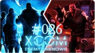 XCOM ENEMY UNKNOWN #026 ⇔ Plasmatisch Praktisch Gut➾ Let