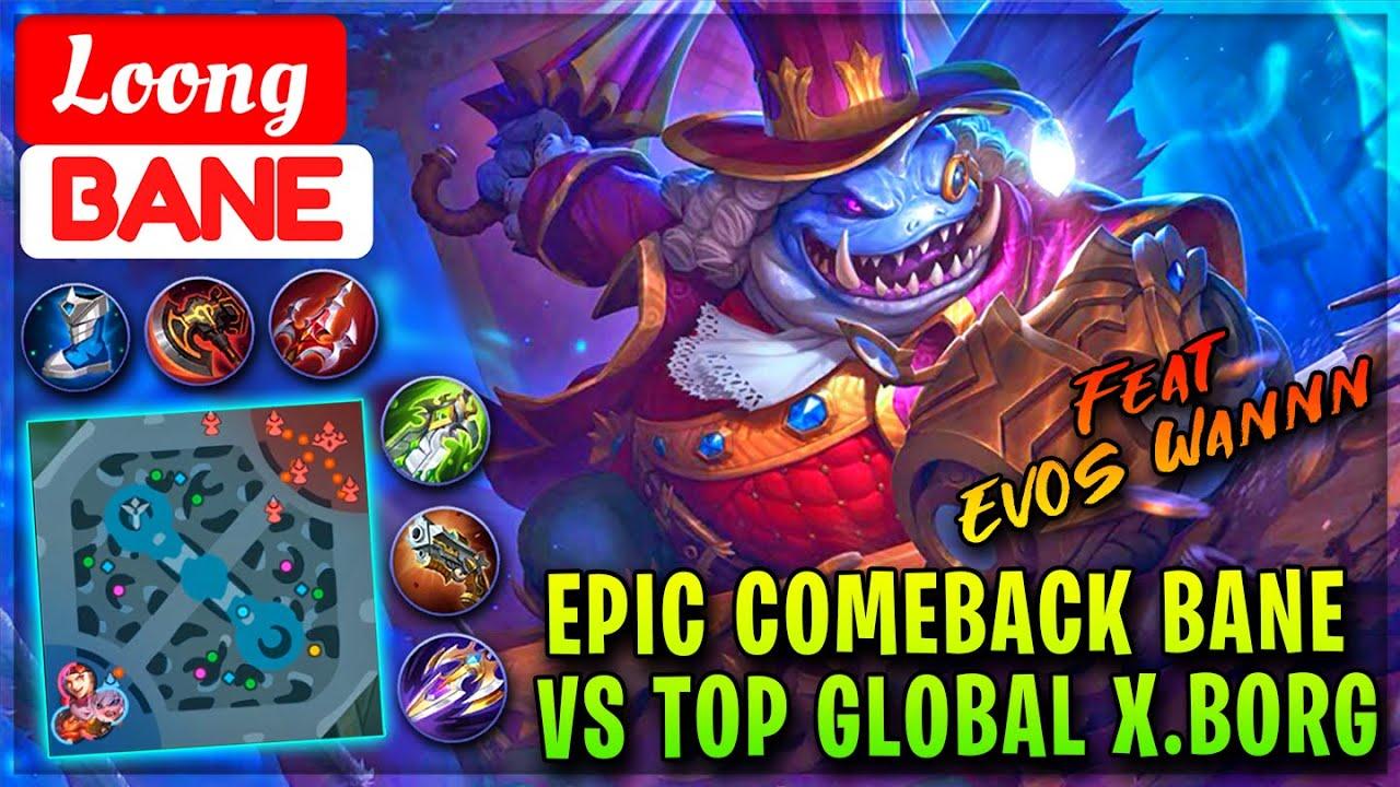 Epic Comeback Bane VS Top Global X.Borg [ Loong Bane ] Mobile Legends.