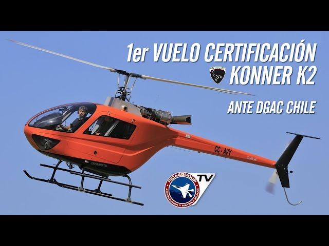 Primer vuelo de certificación Helicóptero Diesel Konner K2 en El Alba (SCAB), Chile 2018