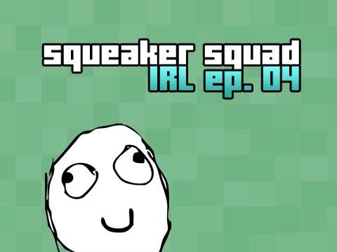 Squeaker Squad IRL Ep. 9