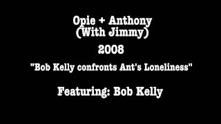 Opie & Anthony: Bob Kelly Confronts Anthony