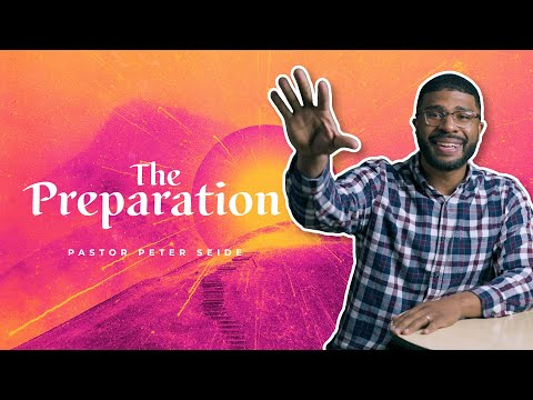 The Preparation | The Journey To Resurrection, Part 1