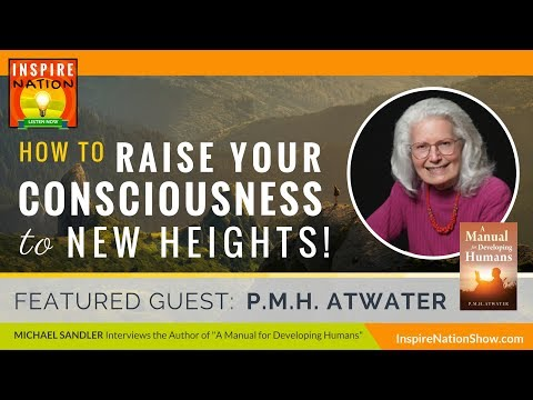 🌟 PMH ATWATER: How to Raise Your Consciousness to New Heights! | A Manual for Developing Humans