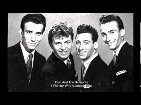 Dion And The Belmonts -  I Wonder Why   (Alt.  Take)