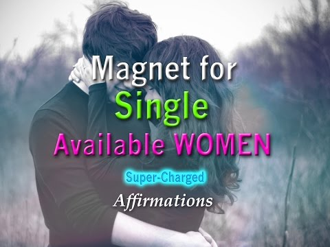 Magnet for Single Available Women - Super-Charged Affirmations