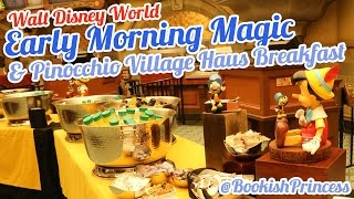 Early Morning Magic & Pinocchio Village Haus Breakfast at Walt Disney World