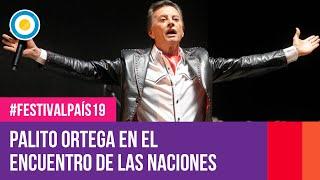 Palito Ortega en Encuentro de las Naciones de Junin | #FestivalPaís19