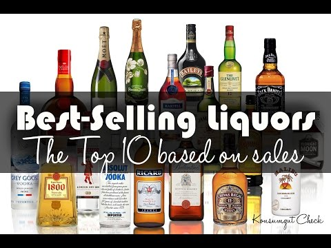 Top 10 Best-Selling Liquors - The World's Most Popular Booze