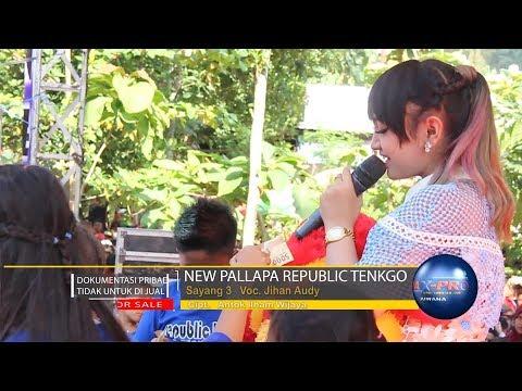 Sayang 3 - Jihan Audy [NEW PALLAPA TENKGO 2018]