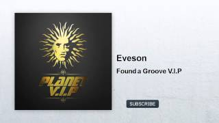 Eveson - Found a Groove V.I.P