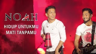 NOAH - Hidup Untukmu Mati Tanpamu | Live Jogjakarta, 20 Oktober 2018