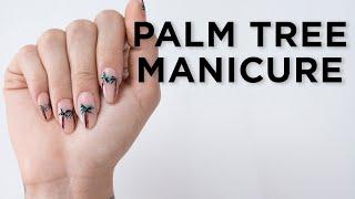 Palm Tree Manicure!