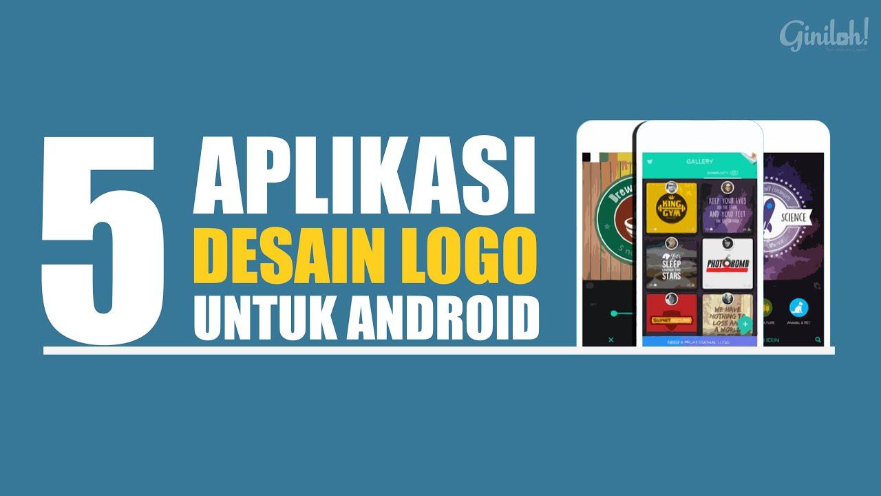 5 Aplikasi Untuk Desain Logo di Android Terbaik 2019 - YouTube
