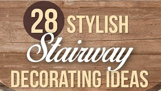 28 Stylish Stairway Decorating Ideas