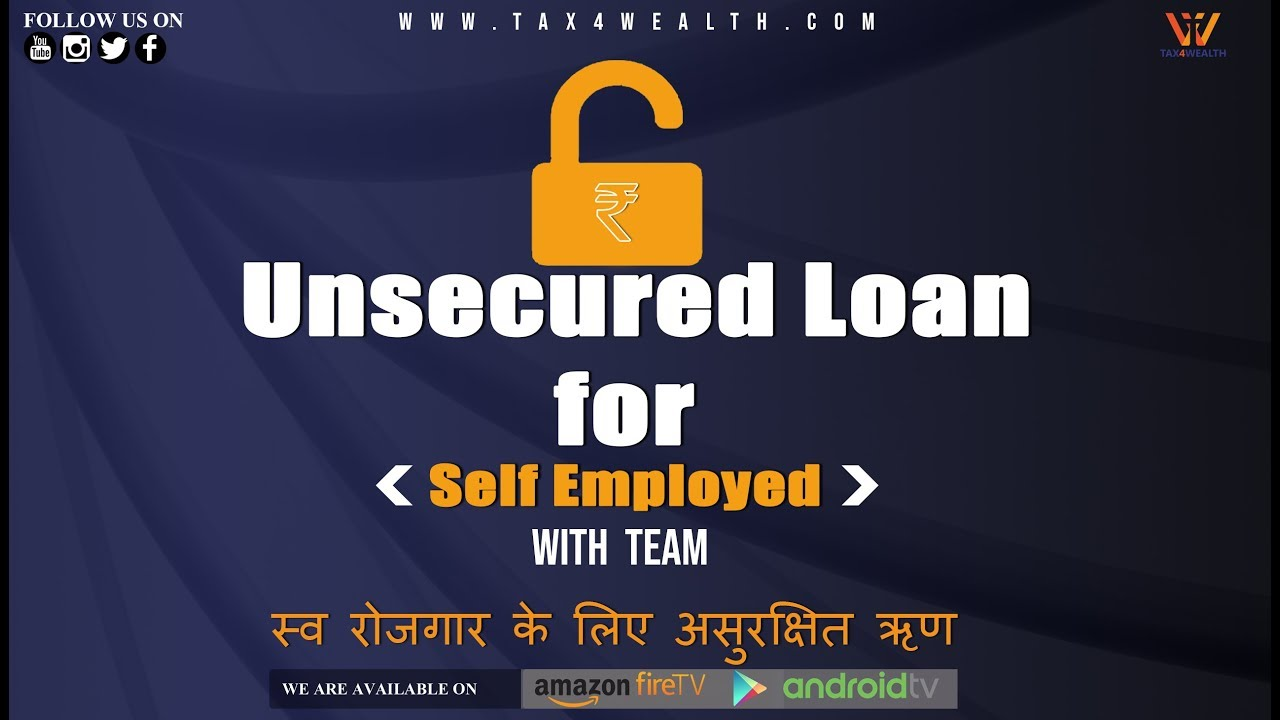 Unsecured Loan for Self Employed