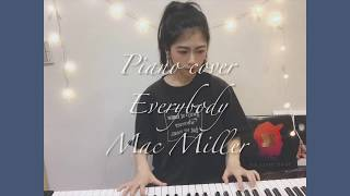 Mac miller - Everybody Piano Cover