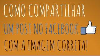 Como Compartilhar Post no Facebook com Imagem Correta [Fev/16]
