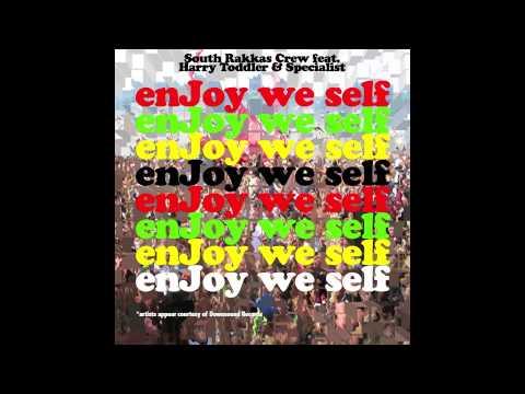Enjoy We Self - South Rakkas Crew feat....