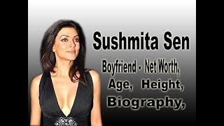 Sushmita Sen Net Worth, Biography, Age, Height, Boyfriends, lifestyle, Salary