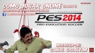 Pro Evolution Soccer 2014 - Como Jogar Online/Part.Poderoso Castiga(Parte1)