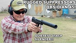 Rugged Suppressors Obsidian 45! Quietest 45ACP Silencer