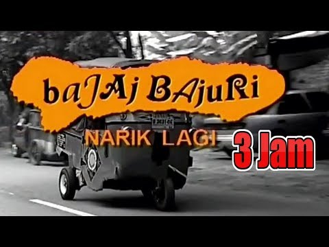 Bajaj Bajuri : Narik Lagi (3 Jam Non Stop)