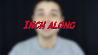 Inch along - W34D2 - Daily Phrasal Verbs - Learn English online free video lessons