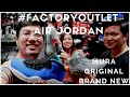 ACIENDA  FACTORY OUTLET | AIR JORDAN | CHEAPEST BRANDED BRAND NEW ITEMS |  NIKE SHOES | PHILIPPINES