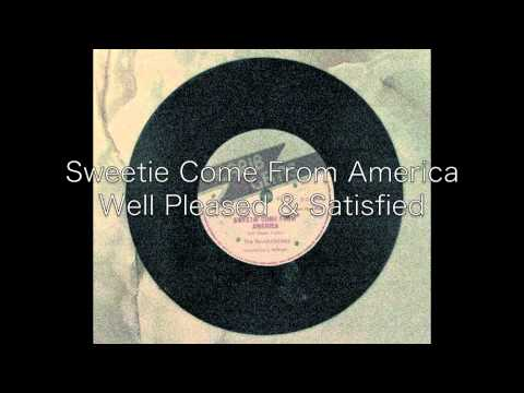 Sweetie Come From America / Well Pleased & satisfied