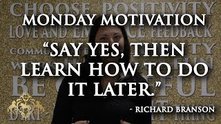 Say Yes Then Learn How To Do It Later - Monday Motivation Ep84