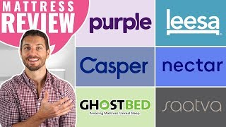 Casper vs Purple vs Leesa vs Nectar vs GhostBed vs Saatva (Mattress Review Guide 2019)