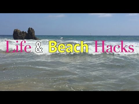 Life and Beach Hacks