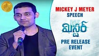 Mickey J Meyer about Varun Tej | Mister Movie Pre Release Event | Lavanya Tripathi | Hebah Patel