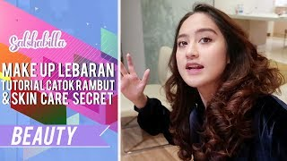 SALSHABILLA #BEAUTY - MAKE UP LEBARAN - TUTORIAL CATOK RAMBUT & SKIN CARE SECRET??